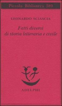 FATTI DIVERSI DI STORIA LETTERARIA E CIVILE - AA.VV.
