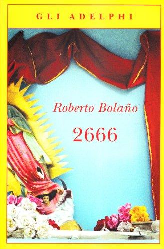 9788845924354: 2666 LA Parte Dei Delitti LA Parte DI Arcimboldi (Italian Edition)