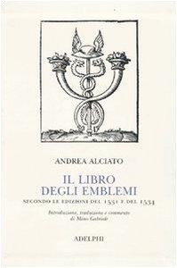 9788845924415: Il libro degli emblemi. Secondo le edizioni del 1531 e del 1534