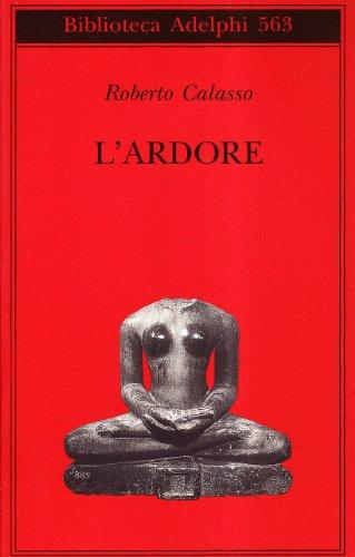 9788845925214: L'ardore (Biblioteca Adelphi)