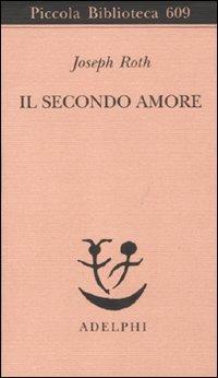 9788845925580: Il secondo amore. Storie e figure