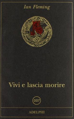 Vivi e lascia morire (9788845926907) by Ian Fleming