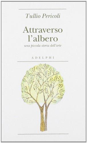 9788845927379: Attraverso l'albero. Una piccola storia dell'arte. Ediz. illustrata