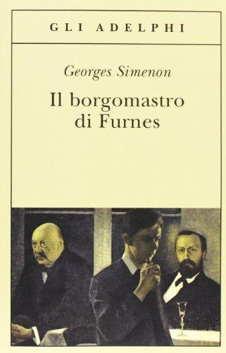 Il borgomastro di Furnes (Italian Edition) (9788845927584) by Georges Simenon
