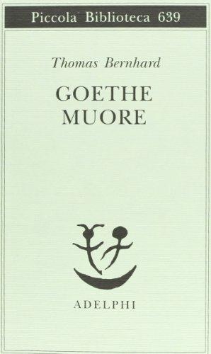9788845927591: Goethe muore (Piccola biblioteca Adelphi)
