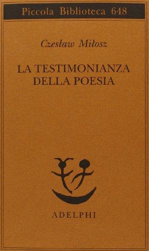 La testimonianza della poesia (9788845927980) by Milosz, Czeslaw