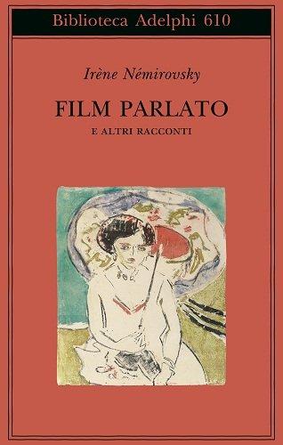 9788845928109: Film parlato e altri racconti (Biblioteca Adelphi)