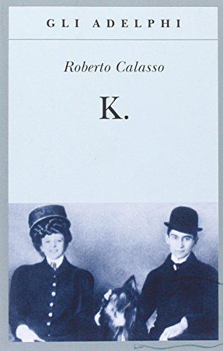 K.: Calasso,Roberto.