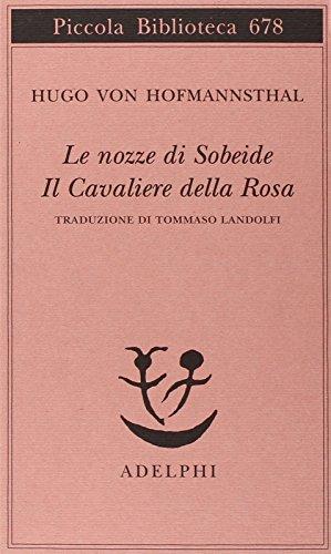 Le nozze di Sobeide-Il cavaliere della rosa: Hugo von Hofmannsthal