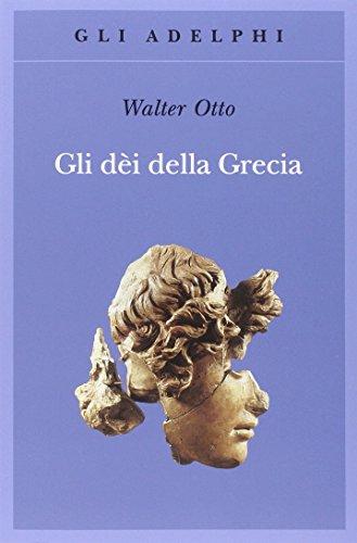 9788845930645: Gli dèi della Grecia. L'immagine del divino nello specchio dello spirito greco