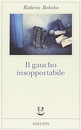 Il gaucho insopportabile: Roberto Bolaño