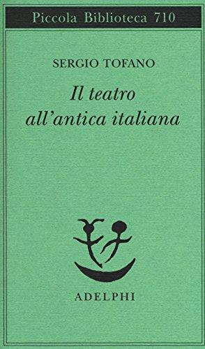 Il teatro all antica italiana (Paperback): Sergio Tofano