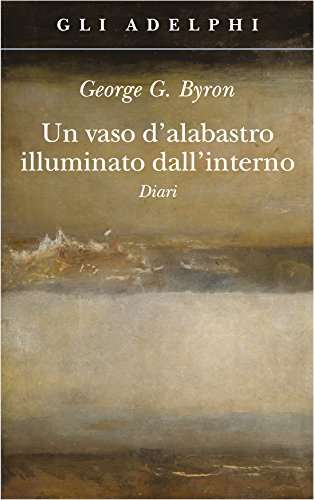 9788845932519: Un vaso d'alabastro illuminato dall'interno. Diari