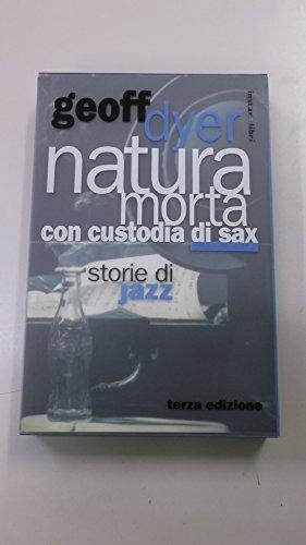 9788846100146: Natura morta con custodia di sax. Storie di jazz