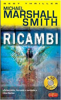 Ricambi: Michael Marshall Smith