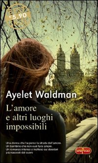 L'amore e altri luoghi impossibili (8846211057) by Ayelet Waldman