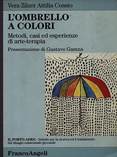 9788846403483: L'ombrello a colori. Metodi, casi ed esperienze di arte-terapia