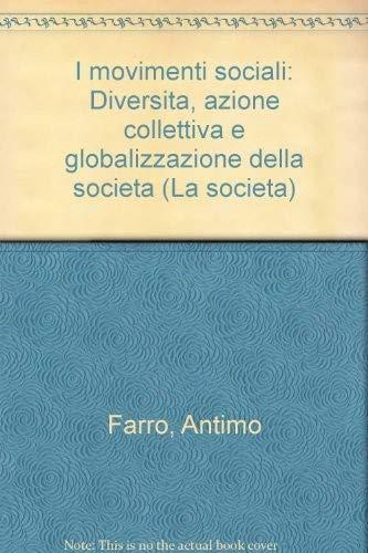 9788846406279: I movimenti sociali: Diversità, azione collettiva e globalizzazione della società (Italian Edition)