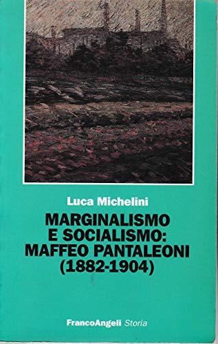9788846407528: Marginalismo e socialismo: Maffeo Pantaleoni, 1882-1904 (Studi e ricerche storiche) (Italian Edition)