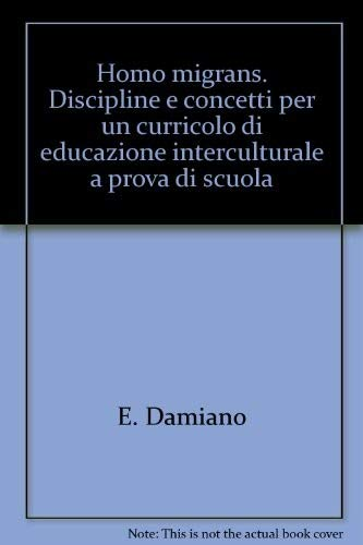 9788846408099: Homo migrans. Discipline e concetti per un curricolo di educazione interculturale a prova di scuola