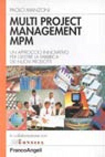 9788846408532: Multi project management MPM. Un approccio innovativo per gestire la fabbrica dei nuovi prodotti (Azienda moderna)