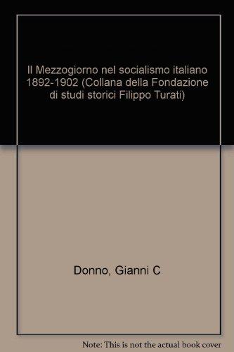 Il Mezzogiorno nel socialismo italiano 1892- 1902.: Donno,Gianni C.