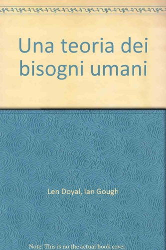 Una teoria dei bisogni umani: Len Doyal; Ian