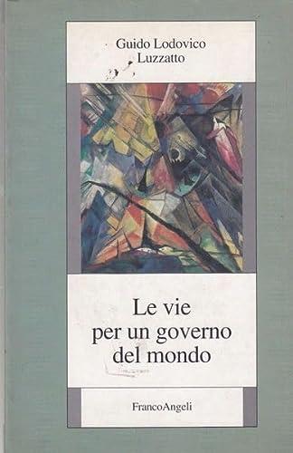 Le vie per un governo del mondo.: Luzzatto,Guido Lodovico.