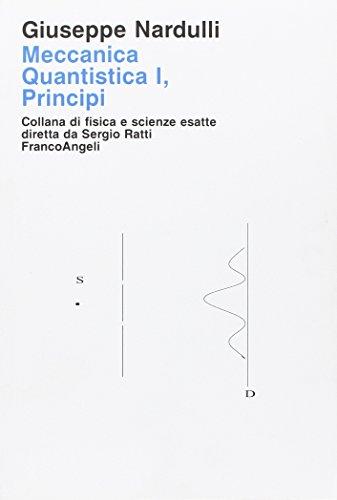 9788846430823: Meccanica quantistica. Principi (Vol. 1)
