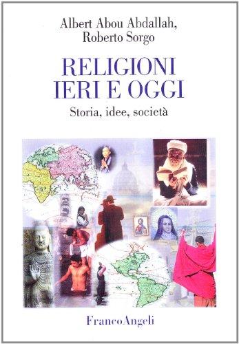 9788846431158: Religioni ieri e oggi. Storia, idee e società