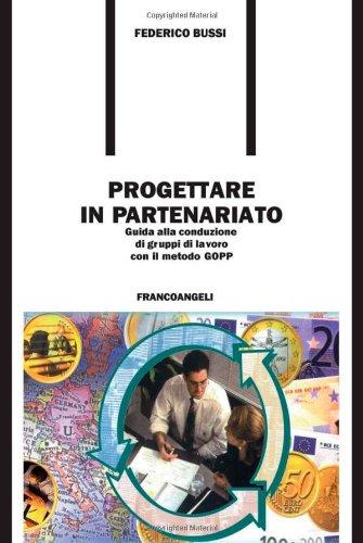 9788846431783: Progettare in partenariato. Guida alla conduzione di gruppi di lavoro con il metodo GOPP