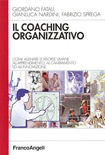 Il coaching organizzativo. Come allenare le risorse: Giordano Fatali; Gianluca