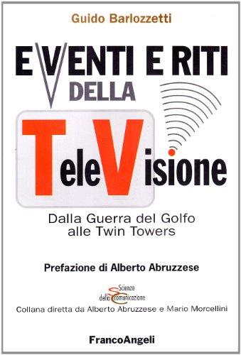 9788846436504: Eventi e riti della televisione. Dalla guerra del Golfo alle Twin Towers