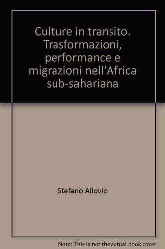 9788846439598: Culture in transito. Trasformazioni, performance e migrazioni nell'Africa sub-sahariana