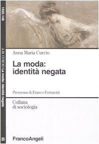 9788846440570: La moda: identità negata (Sociologia)