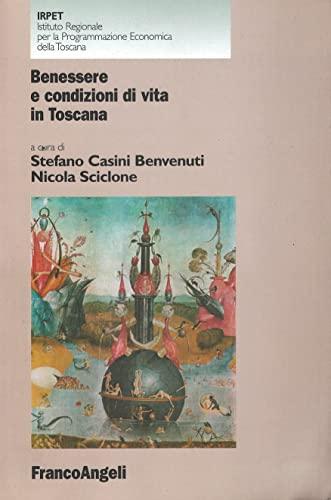 Benessere e condizioni di vita in Toscana.: Casini Benvenuti,Stefano. Sciclone,Nicola (a cura di).