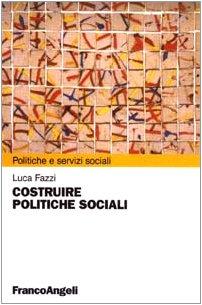 Costruire politiche sociali: Fazzi, Luca