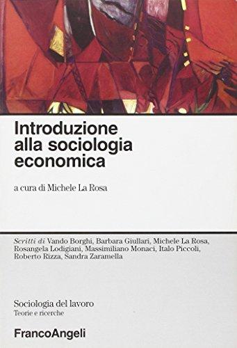 Introduzione alla sociologia economica (Sociologia del lavoro): Michele La Rosa