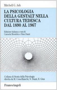 9788846452054: La psicologia della Gestalt nella cultura tedesca dal 1890 al 1967