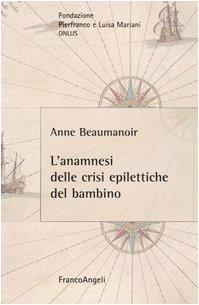 L'anamnesi delle crisi epilettiche del bambino: Anne Beaumanoir