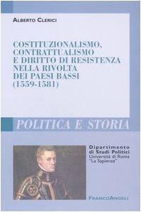 Costituzionalismo, contrattualismo e diritto di resistenza nella: Alberto Clerici