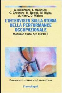 9788846466792: L'intervista sulla storia della performance occupazionale. Manuale d'uso per l'OPHI II