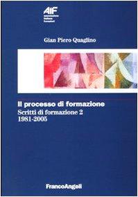 9788846468116: Il processo di formazione. Scritti di formazione 1981-2005