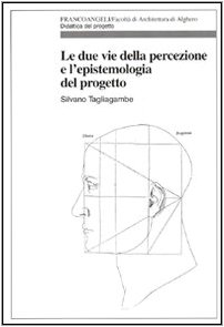 9788846469878: Le due vie della percezione e l'epistemologia del progetto