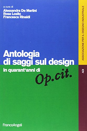 9788846473691: Antologia di saggi sul design in quarant'anni di «Op. cit.» (Associazione per il disegno industriale)