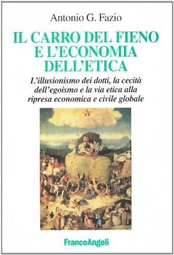 Il carro del fieno e l'economia dell'etica.: Fazio G. Antonio