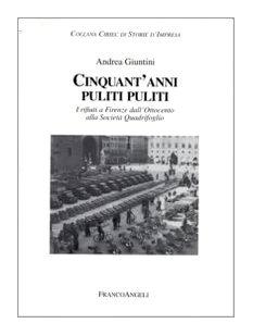 Cinquant'anni puliti puliti. I rifiuti a Firenze dall'Ottocento alla Società ...