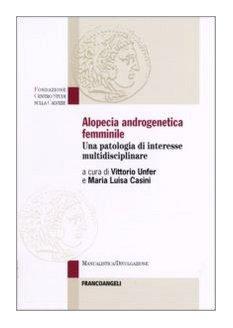 9788846476937: Alopecia androgenetica femminile. Una patologia di interesse multidisciplinare (Fondazione Centro studi sulla calvizie)