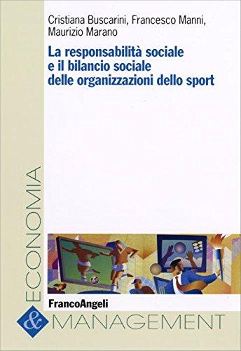 9788846478740: La responsabilità sociale e il bilancio sociale delle organizzazioni dello sport