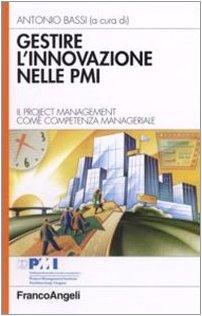 9788846479891: Gestire l'innovazione nelle Pmi. Il project management come competenza manageriale
